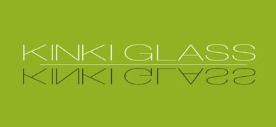 Kinki Glass